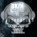 Partyraiser vs. Aggressive vs. Nosferatu - BKJN vs. Partyraiser V.I.P.