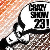 Crazy Show 23