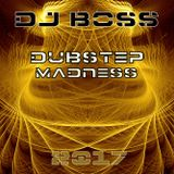 DJ BOSS Dubstep Madness