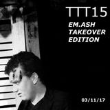 Tybur Techno Takeover Episode 15 - EM.ASH Takeover Edition - March 11th 2017