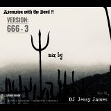 """Ascension with the devil!!  666 - 3 by   DJ Jessy James"
