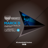 Marck D @ Colombia Techno Podcast 025 (Talento de Medellín, Antioquia)