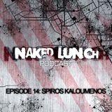 Naked Lunch PODCAST #014 - SPIROS KALOUMENOS