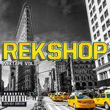 Dj Reks -  Rek$hop Mixtape Volume 6