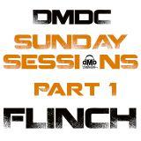 Flinch DMDC - Sunday Sessions Part 1