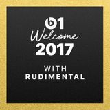 Rudimental - Welcome 2017 @ Beats 1 Radio