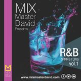 Mix Master David Presents R&B Spring Fling Vol.1