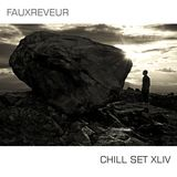FauxReveur - Chill Set XLIV