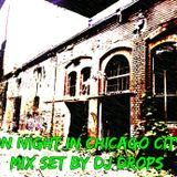 One Night in Chicago City - Mix Set by DJ Drops (2014)