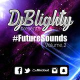 @DJBlighty - #FutureSounds Vol.2 (Future Beats, incl. Future R&B, Hip Hop & Bass)