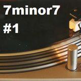 7 minor 7 #1