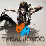 "TRIBAL SONIDO - Episode 1, Agosto 2013 (including ""Kumalè"" - Tello Dj Original mix)"