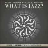What Is Jazz? Vol.13 with General'P