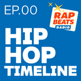 Hip Hop Timeline by Rap Beats Radio - 12/19 > dicembre 2018/2009/1999/1989