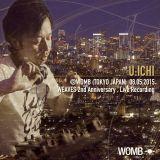 U:ICHI @WOMB (TOKYO JAPAN) 08.05.2015  WEAVES 2nd ANNIVERSARY , Live Recording