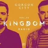 Gorgon City KINGDOM Radio 013