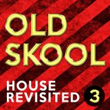 OLD SKOOL - MIX 3 [House Revisited]