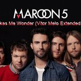 Maroon5 - Makes Me Wonder (Vitor Melo Extended Mix)