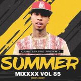 Summer Mixxx Vol 85 (Hop Hop ) - Dj Mutesa Pro