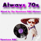Always 70s 2017  Mixed by The Streetcase DMC Allstars