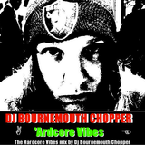 DJ Bournemouth Chopper - 'Ard Core Vibes
