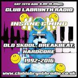 "Insane & Mind ""Live"" Club Labrynth Radio - Old Skool, Breakbeat, Hardcore 1992-2016 - 20th Aug 2016"
