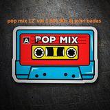 pop mix 12' vol 1 80s 90s dj john badas