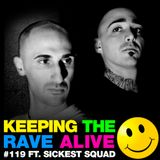 Keeping The Rave Alive Episode 119 featuring Sickest Squad