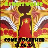 13.06.18 COME TOGETHER  MIXED LIVE BY DJ ROSS MILLER @ WWW.DJROSSMILLER.PODOMATIC.COM