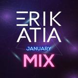 ERIK ATIA JANUARY 2019 MIX