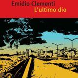 Emidio Clementi presenta L'Ultimo Dio, riedizione a cura di PLAYGROUND - Intervista di Flavia Capone