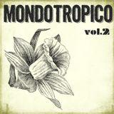 MondoTropico Vol.2