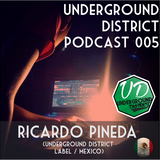 Underground District 005 Special Guest Ricardo Garcia (México)