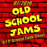 "Old School Jams-""""D.F.P Groove Funk  Summer Chart 2019"""""