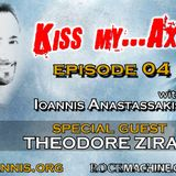 Ioannis Anastassakis presents KISS my AXE Radio Show, Ep. 04 (Guest - Theodore Ziras)