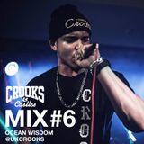 Ocean Wisdom - Crooks & - #6