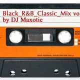 Black_R&B_Classic_Mix by DJ Maxotic*