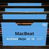 ArchwizAkcja nr 14 – MacBeat (2007)