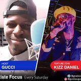 GUCCI THE RADIO ROCKSTAR ARTISTE FOCUS ON KIZZ DANIEL