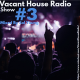 Vacant House Radio: Show #3 Mixed By Sol Young