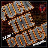 Fuck The Police [ Jb Wave Mix ] - Dj Jay T