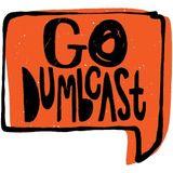 Go Dumbcast! - Ep. 2 (11/28/17)