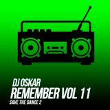 Dj Oskar - Remember Vol 11 - Save the dance 2
