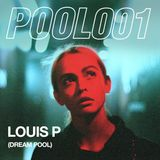 POOL001 w/ Louis P (Dream Pool)