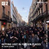 Getting Lost in Foreign Places w/ Andre Power - 11th February 2019