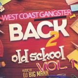 DJ BigMann Old School West Coast Gangster Mix