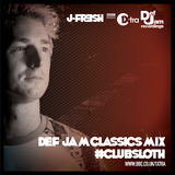 J Fresh Defjam Classics Club Sloth BBC Radio 1Xtra