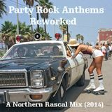 Party Rock Anthems - Reworked (Northern Rascal Mix 2014)