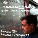 PM Progressions - Rain Dance Session