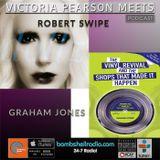 Victoria Pearson Meets : Graham Jones and Robert Swipe